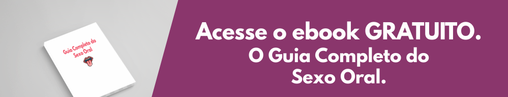 Guia Completo do Sexo Oral